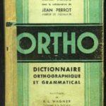 Dictionnaire orthographique et grammatical de André Sève et Jean Perrot: ORTHO.