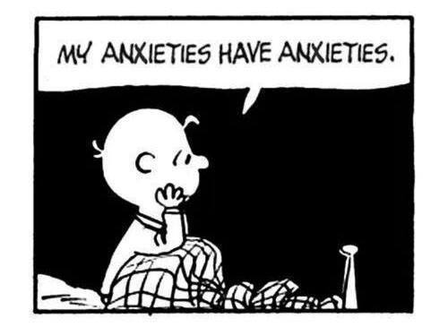 anxietys have anxiety