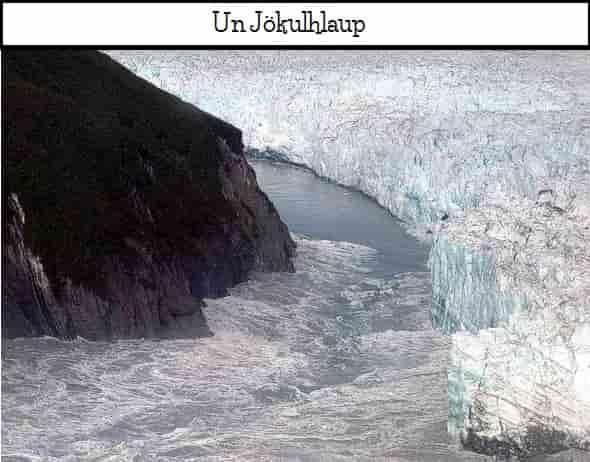 Coulée de boue glaciaire, le Jökulhlaup