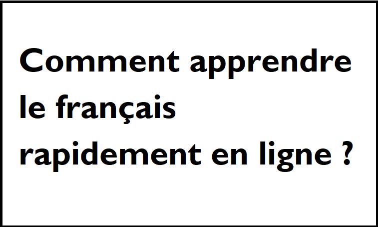 Comment apprendre le français rapidement en ligne ?