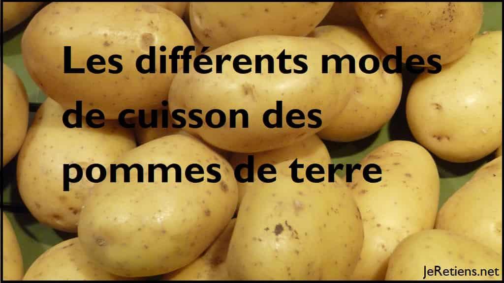 Quels sonts les différents modes de cuisson des pommes de terre ?
