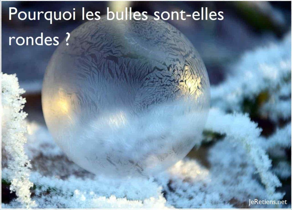 Pourquoi les bulles sont rondes ?